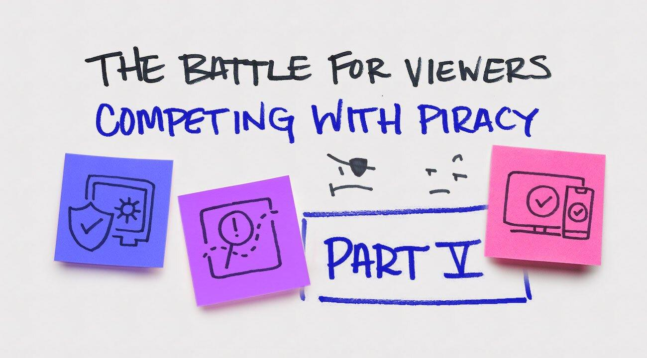 Part V of the Battle for Viewers Blog Series