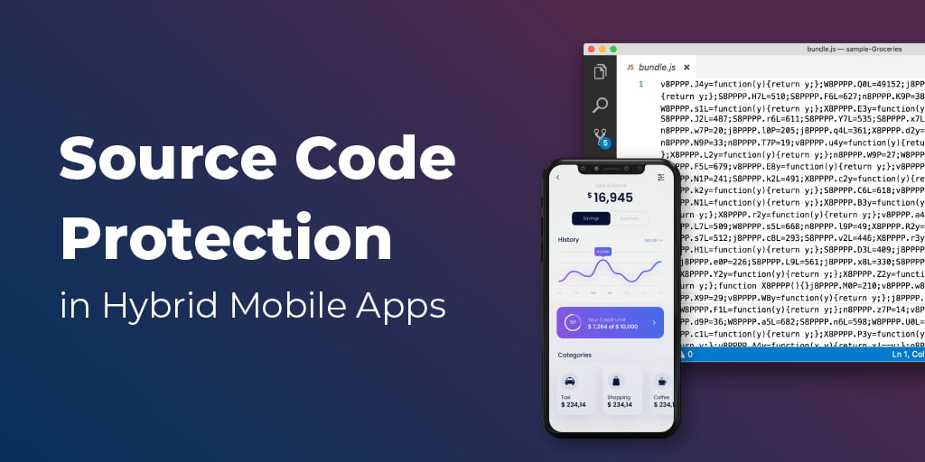 What is Source Code Protection, and Why You Need It for Hybrid Mobile Apps