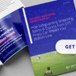 How Safeguarding Streaming Sports and Esports from OTT Piracy Can Impact Your Bottom Line